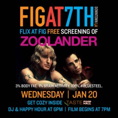 FlixatFig Returns to Figat7th with ZOOLANDER: Wed. 1/20  #LAStory