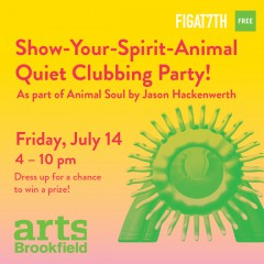 Heads UP!! Head to Figat7th (DTLA) for Animal Soul Sculpture Display, 7/14 for Quiet Clubbing Party !!