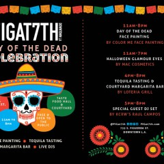 Get Ready to Celebrate the Day of the Dead (Dia de Los Muertos)! Figat7th has the BEST Event 10/27!