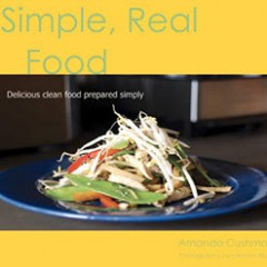 "Chef Amanda Cushman Will Wow You  with ""Simple Real Food"" Cookbook!"