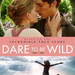 "Filmmaker Vivienne De Courcy's ""DARE TO BE WILD"" Film Debuts 1/9/2018 On-Demand!"