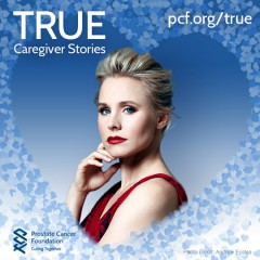 Prostate Cancer Foundation Asks Survivors to Share Stories of TRUE Caregivers!