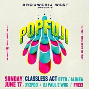 Brouwerij West Presents Third Annual POPFUJI, Father's Day,  Emerging Talent Day!  6/17 in San Pedro!