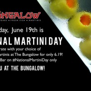 June 19 Is National Martini Day! Celebrate for a Bargain Price at The Bungalow in Corona Del Mar!