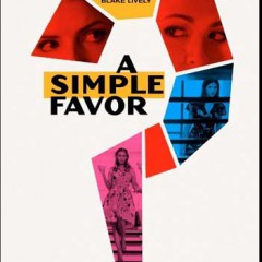 "The Next Hot Movie for Women: ""A Simple Favor"" – a Chick Flick + Thriller! Opens 9/14!"