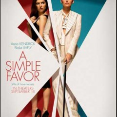"I Saw ""A Simple Favor""  and Here's My Review! NO Spoilers!"
