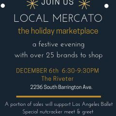 Local Mercato Scores Again in LA for a Timely Holiday Marketplace on Dec. 6