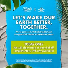 Celebrate Earth Day  + Month at Kiehl's on 4/20! Your Purchase from Kiehl's Will Plant a Tree!