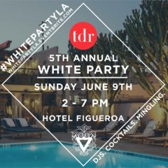 "Join Three Day Rule for the 5th Annual ""White Party! (Wear White!) Hotel Figueroa, June 9 , 2-7 PM!"