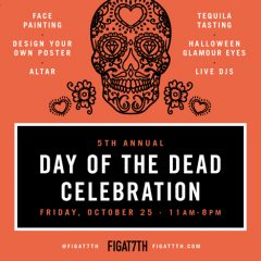 Celebrate the 5th Annual Day of the Dead at Figat7th (DTLA)! October 25 11AM- 8 PM!