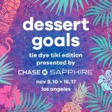 Dessert Is Critical! Hit the Dessert Goals Tie-Dye Tiki Fest, 11/16 + 17 Sponsored by Chase Sapphire!