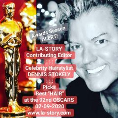 Dennis Stokely (LA-Story Contributing Editor) Returns for an Oscars 2020 Review! (2/9/2020!)