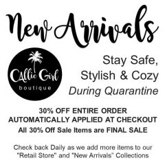 Callie Girl Boutique Announces Sale! NEW ARRIVAL  + 30% OFF EVERYTHING Online!