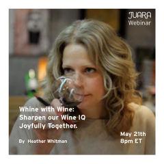 WINE Down with Juara! Register for Heather Whitman's Wine Webinar: 5/21, 8 PM ET!