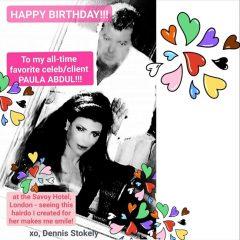 "Celebrity Hairstylist Dennis Stokely says ""Happy Birthday, Paula Abdul!"""