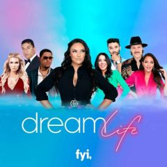 Check Out New Reality TV Series Debuting on FYI Network: DREAM LIFE Starring Serena DC!