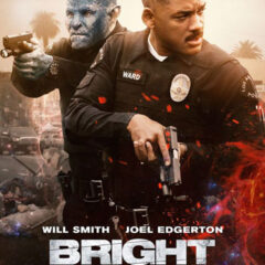 "Got Netflix?  Don't Miss ""BRIGHT""! –a Fantasy Involving Orcs, Elves, Fairies in Modern Times!"